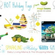 Sparkling Holiday Gifts Galore: Hot Toys List Giveaway from Magic Beans