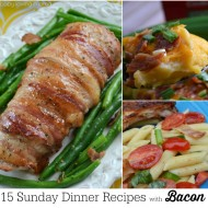 15 Sunday Dinner Recipes with Bacon!