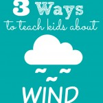 3 Ways to Teach Kids About Wind