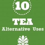 10 Alternative Uses for Tea